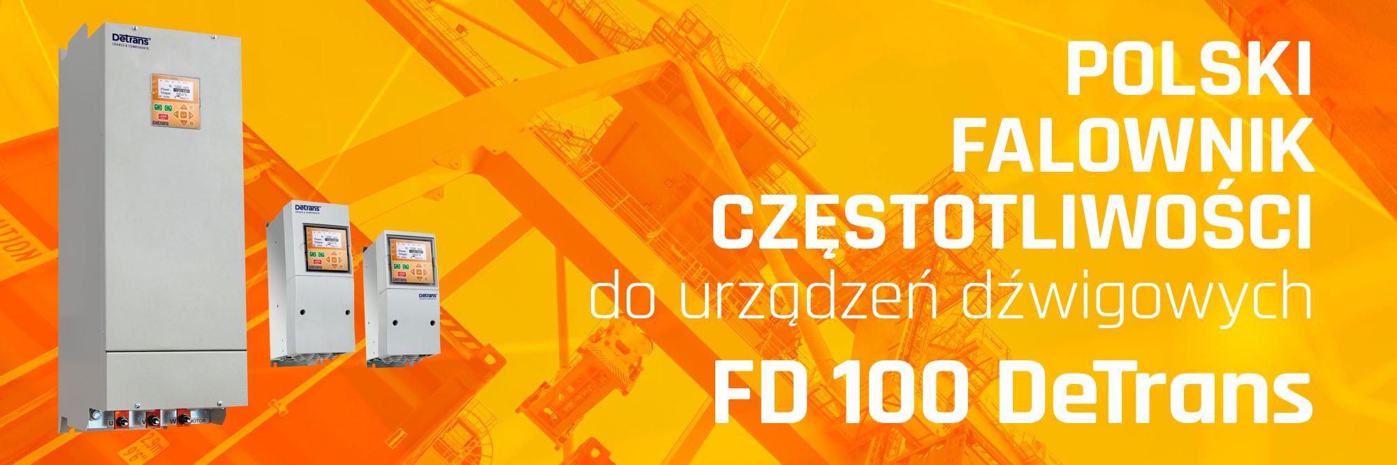 Polski falownik częstotliwości do urządzeń dźwigowych FD100 DeTrans